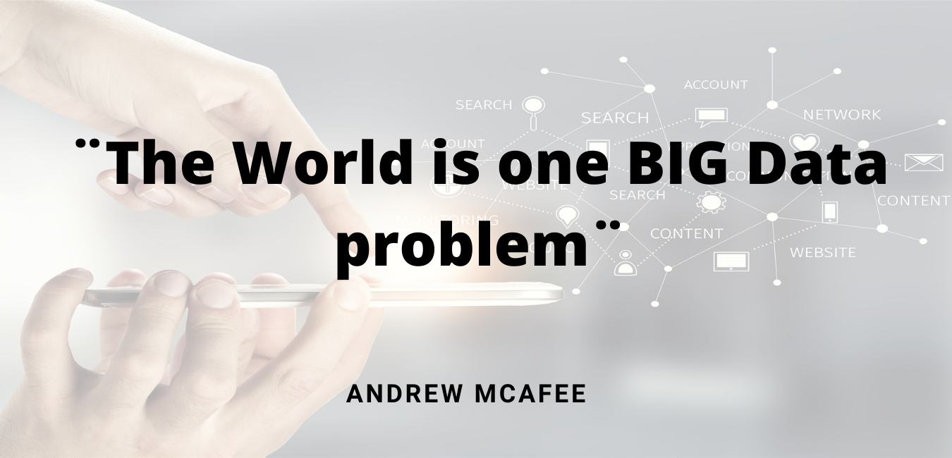 ¨The World is one BIG Data problem¨