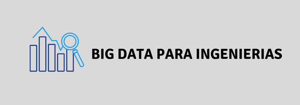 Big Data para Ingenierías